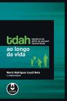 TDAH ao longo da vida - Transtorno de Déficit de Atenção/ Hiperatividade