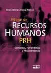 Práticas de Recursos Humanos – PRH : conceitos, ferramentas e procedimentos