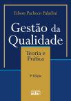 Gestão da Qualidade: Teoria e Prática, 3ª edição