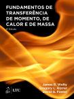 Fundamentos de Transferência de Momento, de Calor e de Massa, 6ª edição