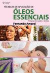 Técnicas de Aplicações de óleos essenciais: Terapias de saúde e beleza