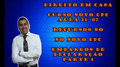 RECURSOS NO NOVO CPC, EMBARGOS DE DECLARAÇÃO PARTE 1 CURSO NOVO CPC