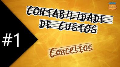 CONTABILIDADE DE CUSTOS #1 - Conceitos