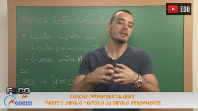 Química - Aula 01 - Forças Intermoleculares - Parte 1: Dipolo - dipolo ou dipolo  permanente