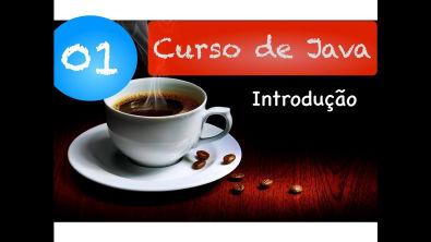 [Curso Java Básico] Aula 01: Introdução e Dicas para quem está Começando