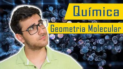 GEOMETRIA MOLECULAR - Química sem decoreba