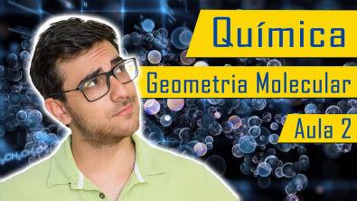 GEOMETRIA MOLECULAR - Química sem decoreba (2/2)