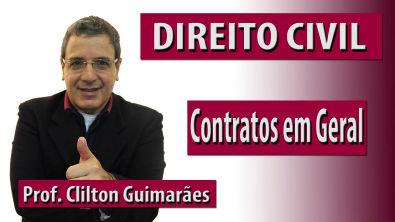 Direito Civil - Contratos em Geral - Professor Clilton Guimarães- Neaf