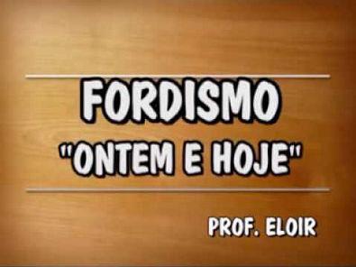 FORDISMO ONTEM E HOJE