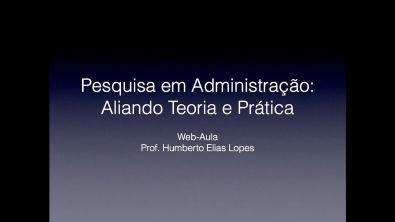 Pesquisa em Administração: Aliando Teoria e Prática