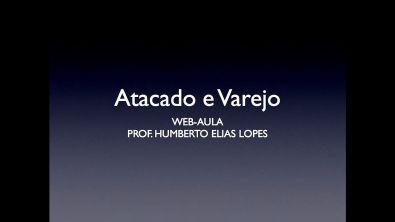 Web-aula 3 - Atacado e varejo - Administração Estratégica e Logística PUC Minas Virtual