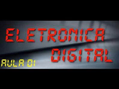 Eletrônica Digital - Sistemas Numéricos - Aula 01