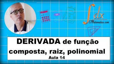 Grings - Derivada de função composta, raiz, polinomial aula 11