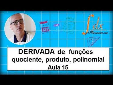 Grings - Derivada de funções quociente, produto, polinomial aula 12
