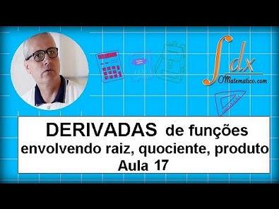 Grings - Derivada de funções envolvendo raiz, quociente, produto aula 14