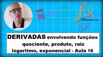 Grings - Derivadas envolvendo funções quociente, produto, raiz, logaritmo, exponencial aula 15