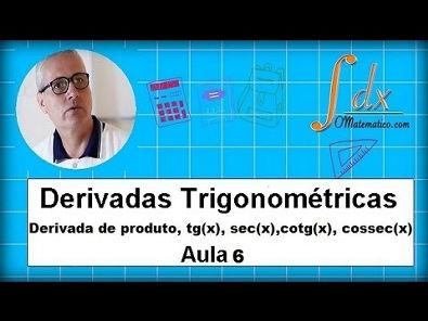 Grings - Derivada de produto, tg(x), sec(x),cotg(x), cossec(x) aula 4