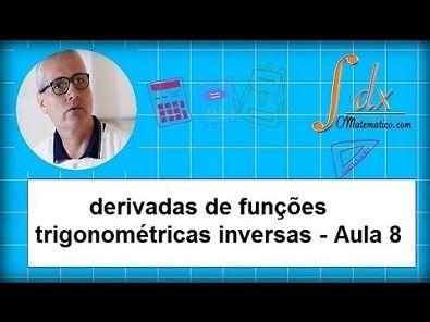 Grings - derivadas de funções trigonométricas inversas aula 6