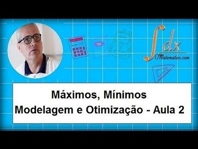 Grings - Máximos, mínimos, modelagem e otimização aula 2