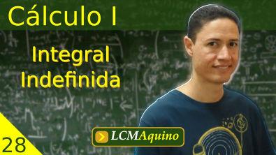 28. Cálculo I - Integral Indefinida