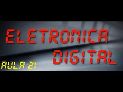 Eletrônica Digital - Resumo das Lógicas - Aula 21