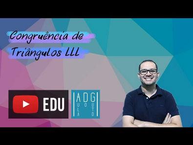 Geometria - aprenda sobre congruência de triângulos - caso L.L.L. (lado - lado - lado)