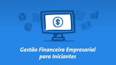 Treinamento Online - Gestão Financeira Empresarial para Iniciantes
