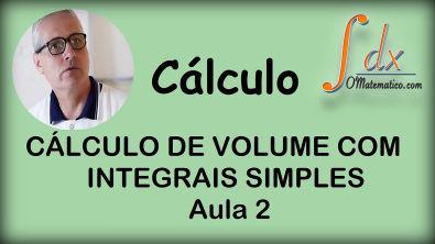 Grings - Cálculo de volume com integrais simples aula 2