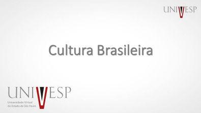 Cultura Brasileira - Aula 1 - Quem é brasileiro, cultura?