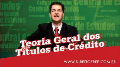 Teoria Geral dos Títulos de Crédito