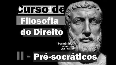Curso de Filosofia do Direito - Aula 2 - Pré-Socráticos