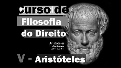 Curso de Filosofia do Direito - Aula 5 - Aristóteles I