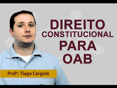 Direito Constitucional para OAB - Controle de Constitucionalidade - Profº Tiago Cargnin
