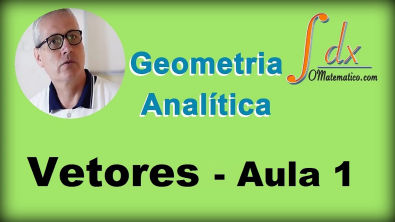 Grings - Geometria Analítica - Vetores - Aula 1
