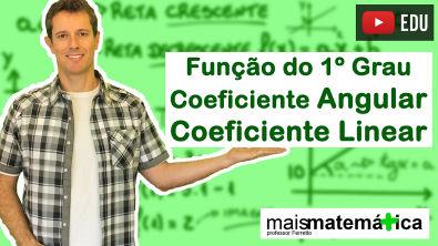 Função do Primeiro Grau (Função Afim): Coeficiente Angular e Coeficiente Linear