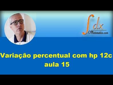 Grings - Variação percentual com hp 12c  aula 15