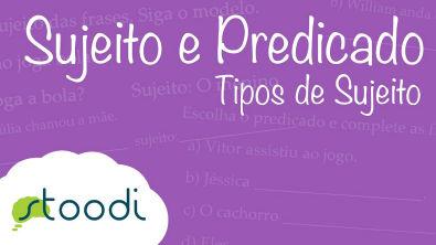 Português - Sujeito e Predicado - Aula 2 - Tipos de Sujeito
