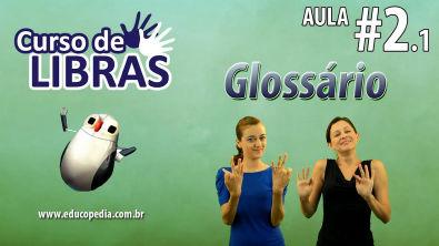 Curso de Libras - Módulo Prático: Aula 2 - Glossário HD