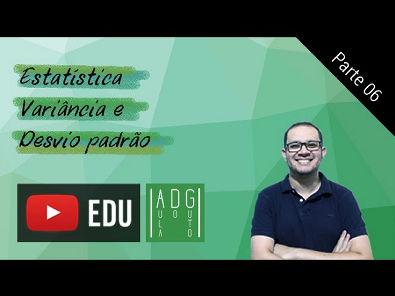 Estatística - #6/7 - Aprenda sobre Variância e Desvio padrão (1ª parte)