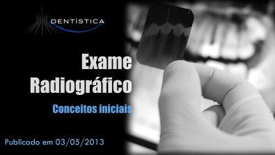 Aula 07 - Exame Radiográfico