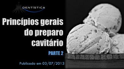 Aula 14 - Princípios gerais do preparo cavitário Parte 2