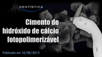 Aula 21 - Cimento de Hidróxido de Cálcio Fotopolimerizável