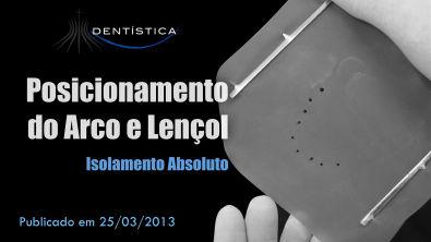Dica Laboratorial/Clínica 01 - Posicionamento Arco + Lençol (Isolamento Absoluto)
