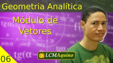 06. Geometria Analítica - Módulo de Vetores