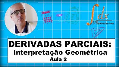 Grings - Derivadas Parciais Interpretação Geométrica aula 2