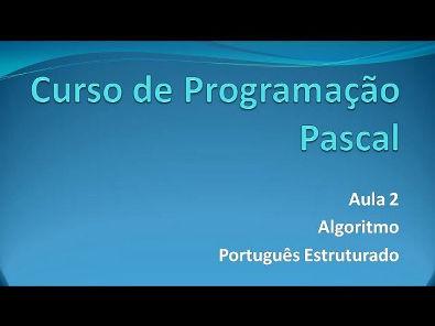 Programação Pascal - Aula 2 Português Estruturado