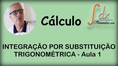 Grings - Integração por Substituição Trigonométrica aula 1