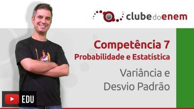 Variância e Desvio Padrão - C7 - Clube do Enem