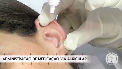 Administração de Medicação via Auricular