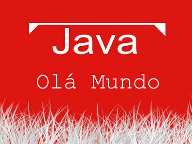 Java Aula 001 - Olá mundo